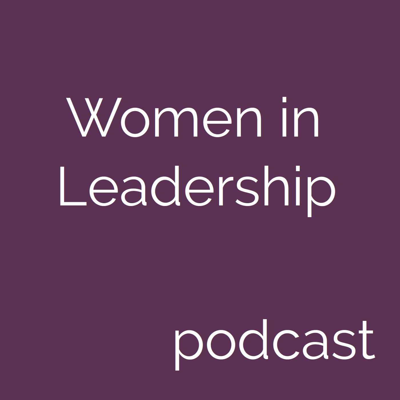 Women in Leadership podcast
