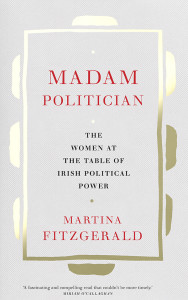 Martina Fitzgeralds book Madam Politician
